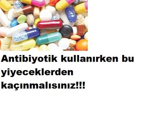 antibiyotik kullanırken bu yiyeceklerden kaçının