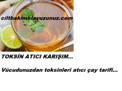 Vücuttan toksin atıcı çay tarifi
