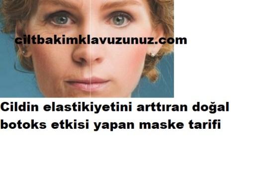 Cilt elastikiyetini arttıran doğal botoks maskesi