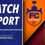 Match Report- FC Cincinnati falls to Bethlehem 2-0