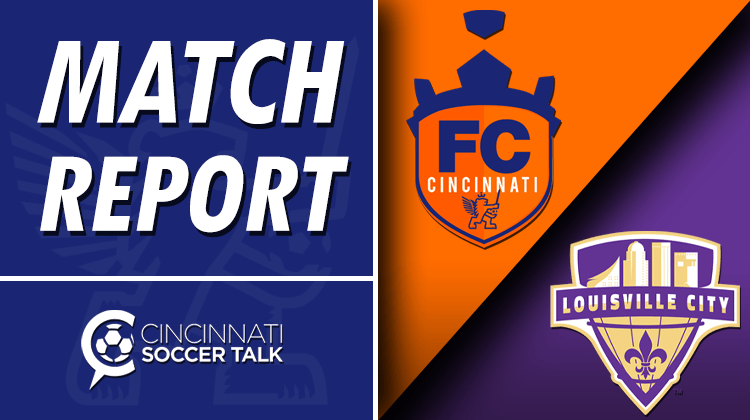 Match Report: FC Cincinnati -1, Louisville City FC - 1