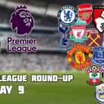 Premier League Round-Up: Matchday 9