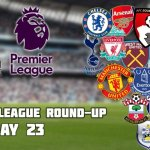 Premier League Round-Up: Matchday 23