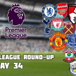 Premier League Round-Up: Matchday 34