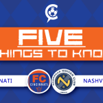 5 Things to Know: FC Cincinnati at Nashville SC