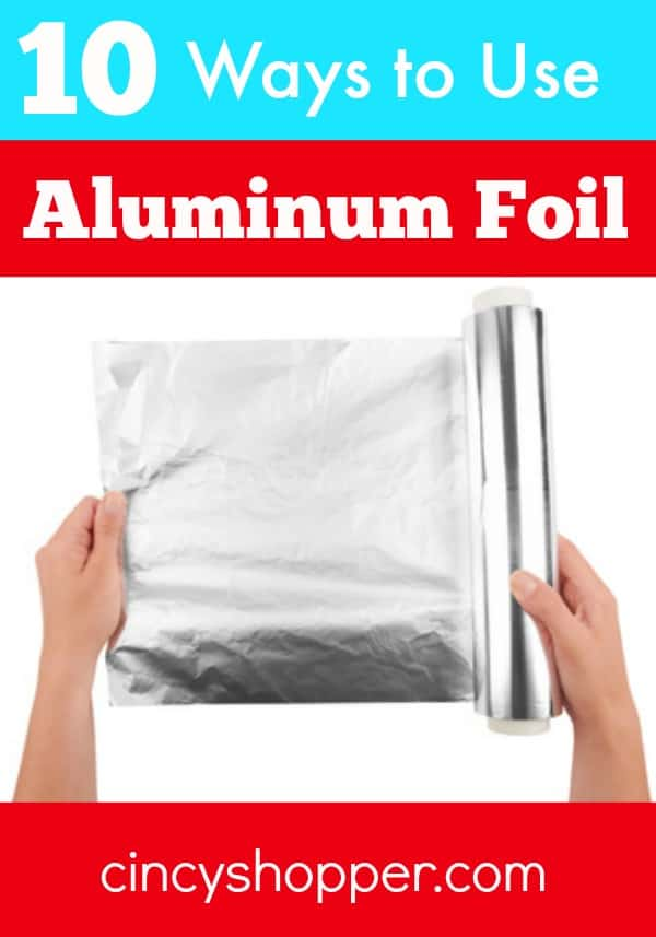 10 Ways to Use Aluminum Foil