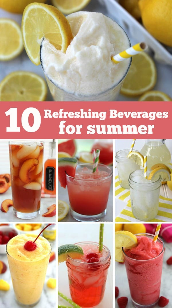 10 Refreshing Beverages for Summer- Lemonades, teas, slushies and more! Perfect for keeping cool on a hot summer day!