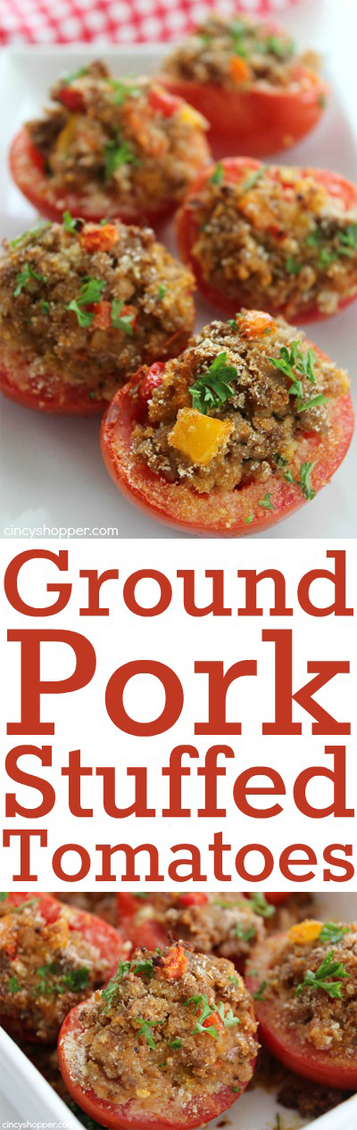 Ground Pork Stuffed Tomatoes- Perfect summer time family meal. Great for using tomatoes from your garden. Delish!