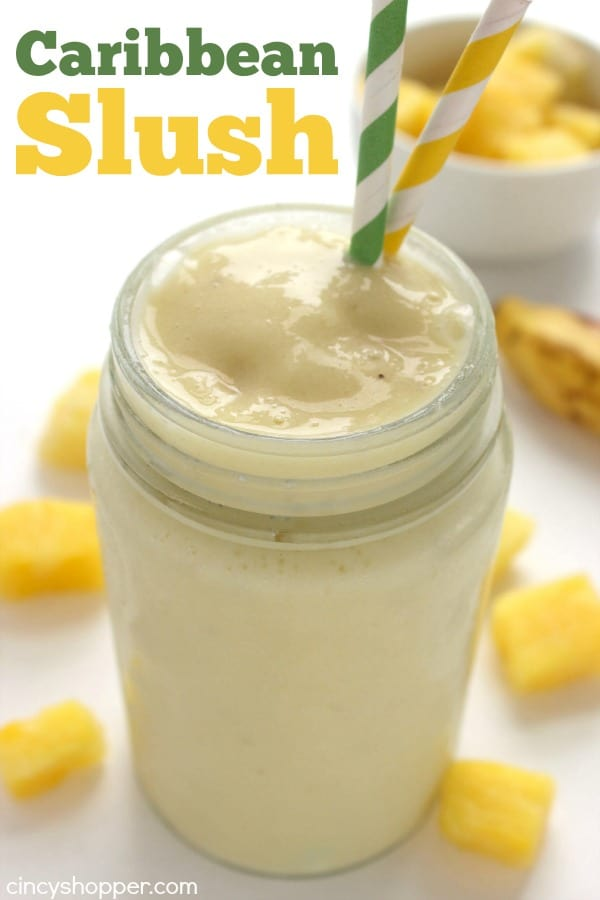 Caribbean Slush - loaded with pineapple, banana, and coconut flavors that are sure to keep you refreshed this summer. Super simple beverage that is great for hot summer days.