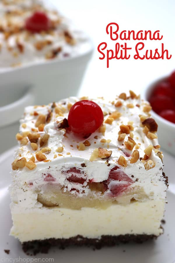 Banana Split Lush- all the flavors of a delicious banana split and is no bake. Perfect for serving a crowd at your summer picnics and bbq's.
