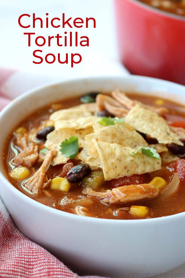 Chicken Tortilla Soup in a bowl with text.