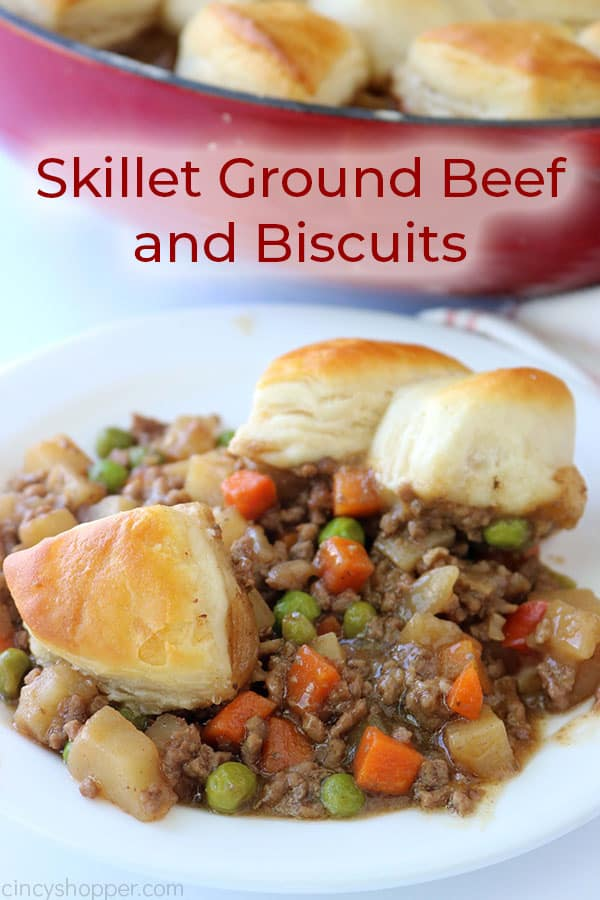 Easy Ground Beef skillet with gravy, vegetables and biscuits.