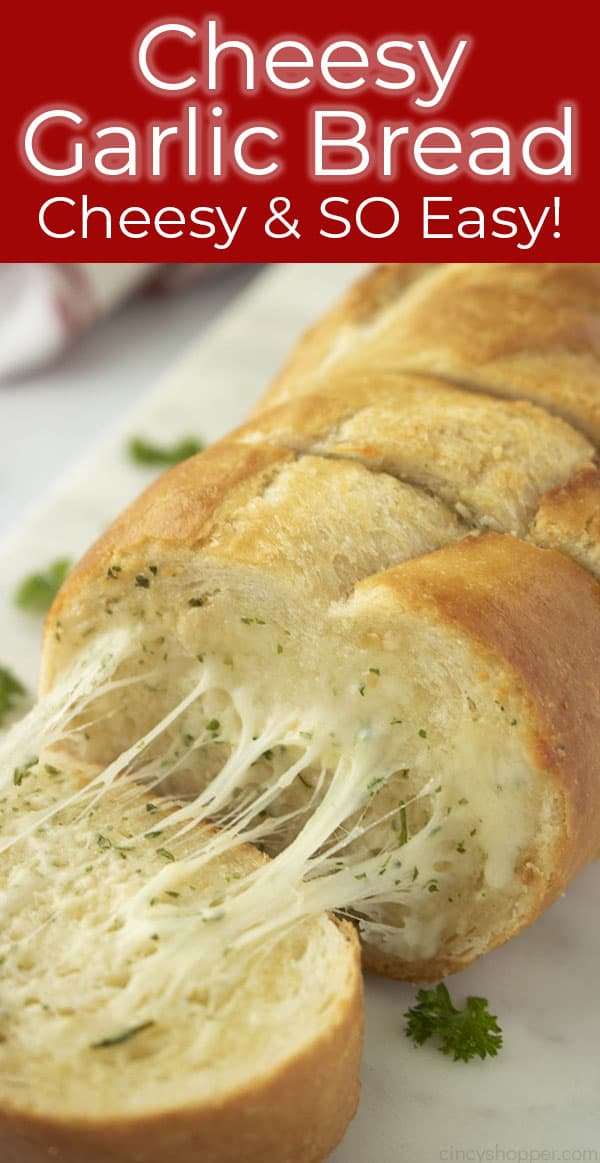 titled photo (and shown): Cheesy Garlic Bread - Cheesy and SO Easy!