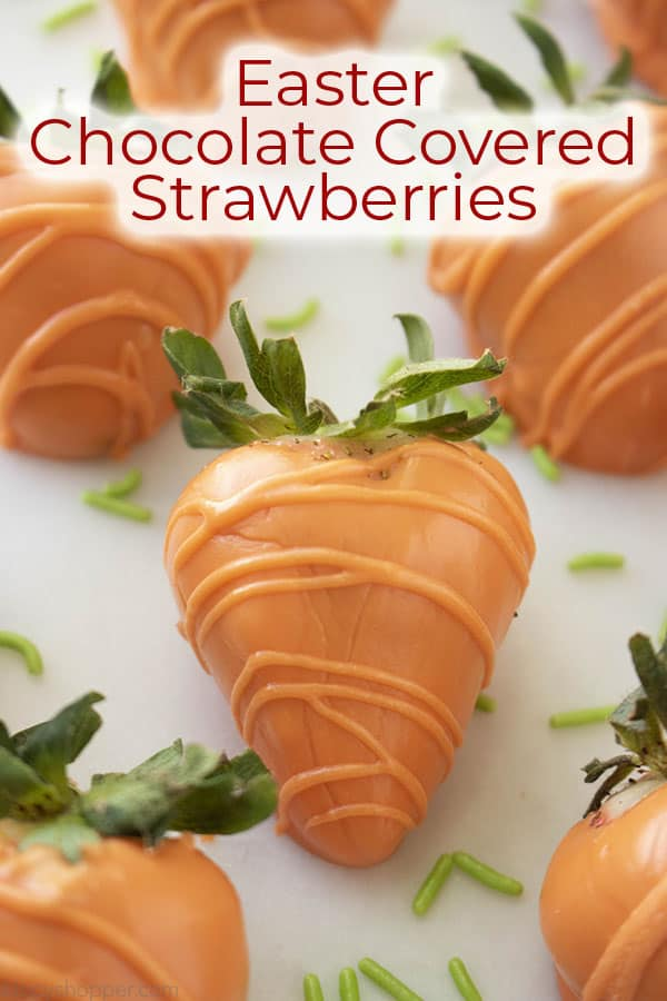 Text on image of Carrot Easter Chocolate Covered Strawberries
