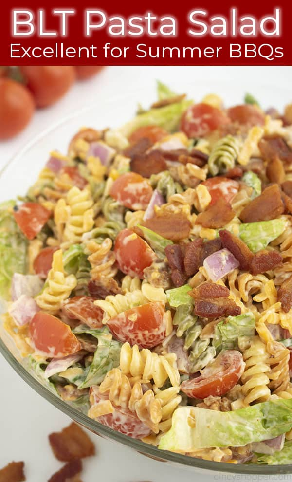 Close up of salad with pasta titled BLT Pasta Salad Excellent for Summer BBQs