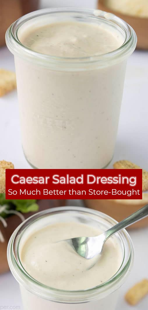 Double Long Pin Image with Caesar Salad Dressing in a jar text So Much Better than Store-Bought!