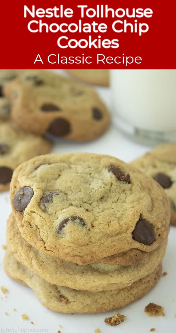 Long Pin Collage with banner text Text on image Nestle Tollhouse Chocolate Chip Cookies A Classic Recipe