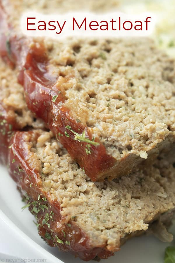 Text on image of Easy meatloaf closeup of twopieces.