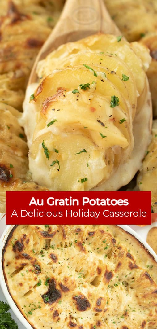 Long pin collage with red banner text Au Gratin Potatoes A Delicious Holiday Casserole.