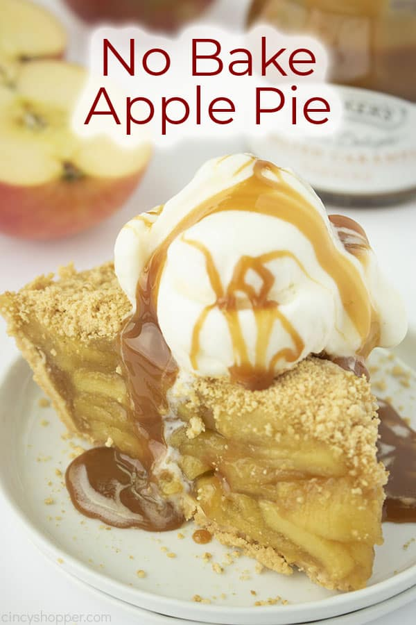 Text on image No Bake Apple Pie. Slice with ice cream and caramel on top.