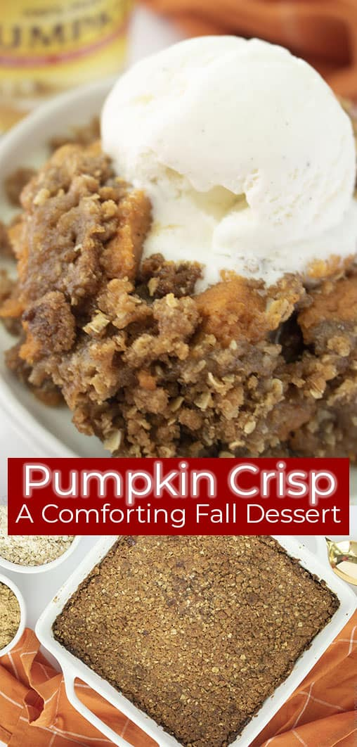 Long pin collage with text on image Pumpkin Crisp a Comforting Fall Dessert
