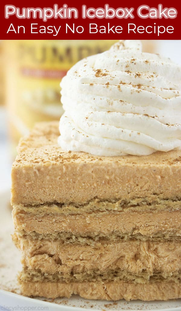 Long pin image of a close up shot of the Pumpkin Icebox Cake with a whip cream dollop on the top and titled Pumpkin Icebox Cake is An Easy No Bake Recipe in a red banner and in white colored font