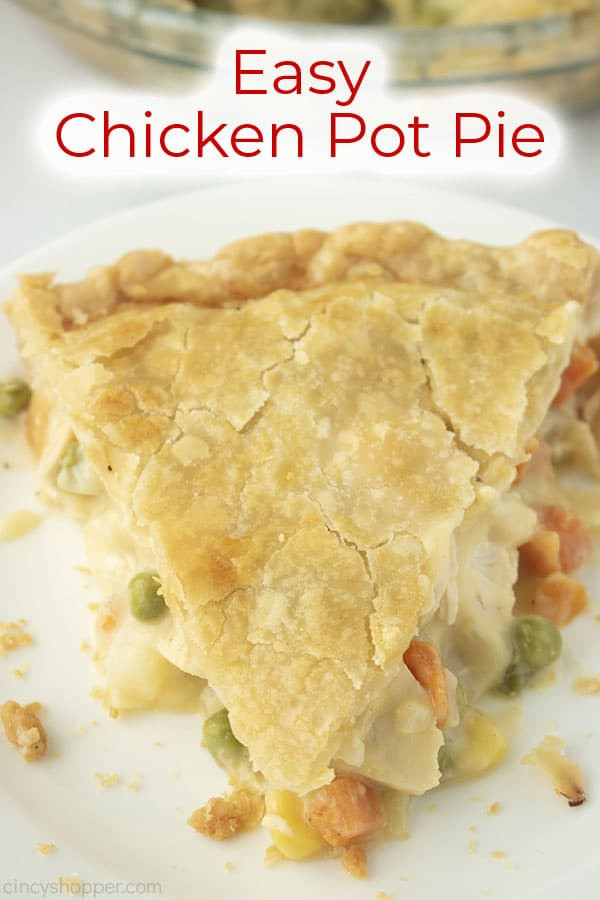 Slice of Easy Chicken Pot Pie with text on image