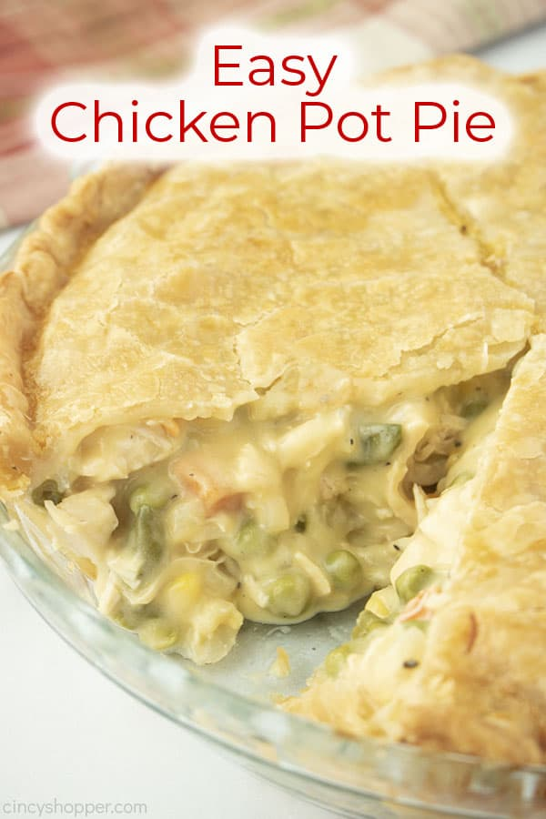 Text on image of Homemade Easy Chicken Pot Pie