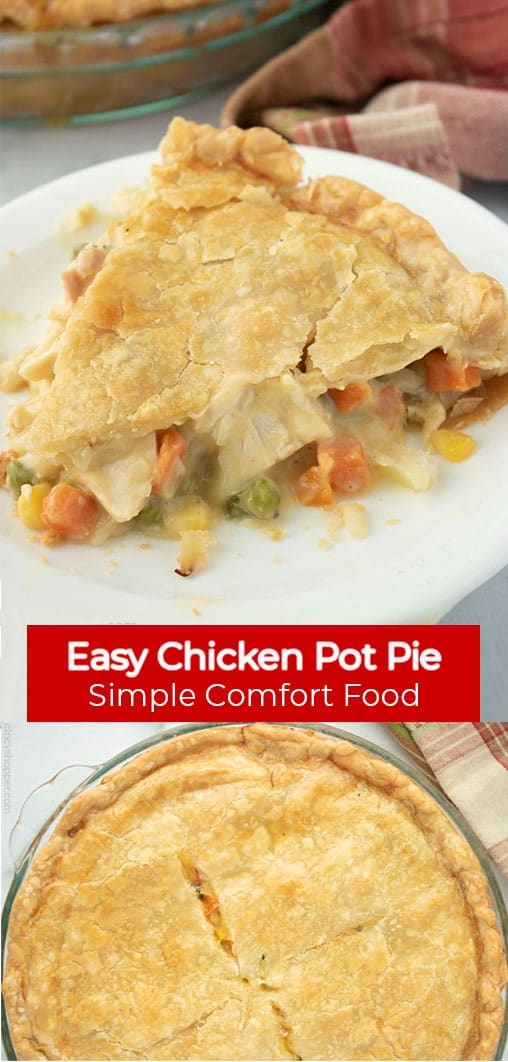 Long pin collage with red banner and text Easy Chicken Pot Pie Simple Comfort Food.
