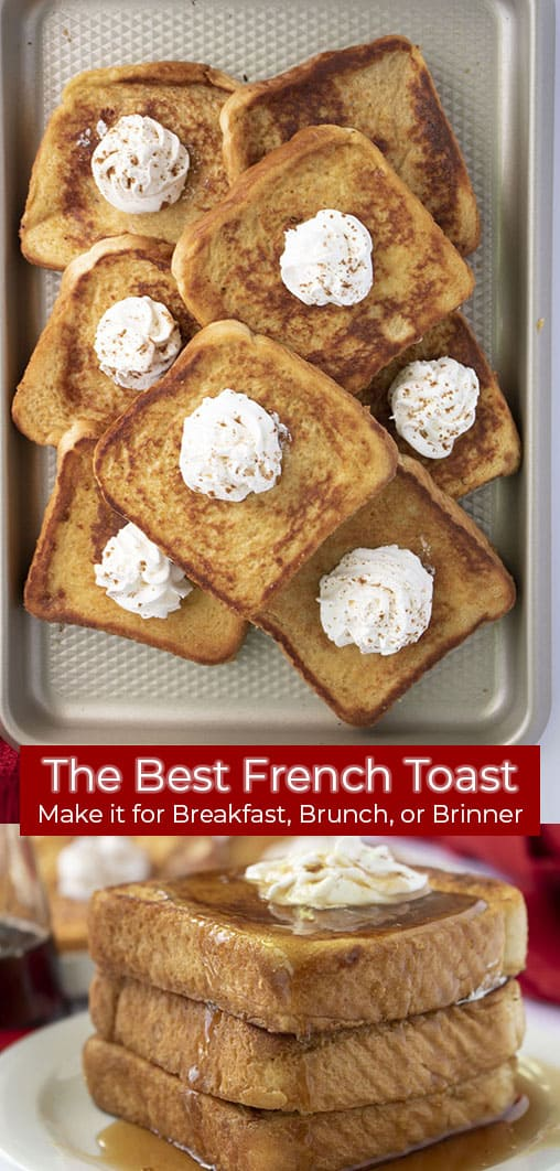 Long pin collage banner with text The Best French Toast Make it for Breakfast, Brunch, or Brinner