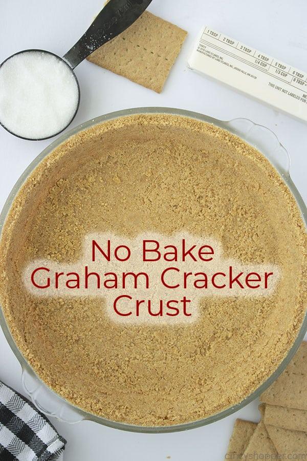 No Bake Graham Cracker Crust overhead