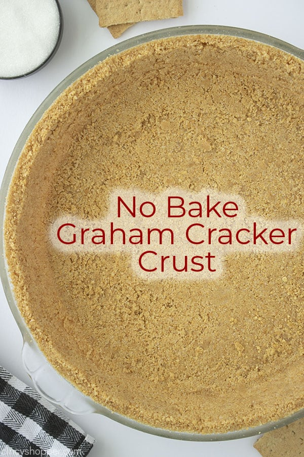 Text on image No Bake Graham Cracker Crust