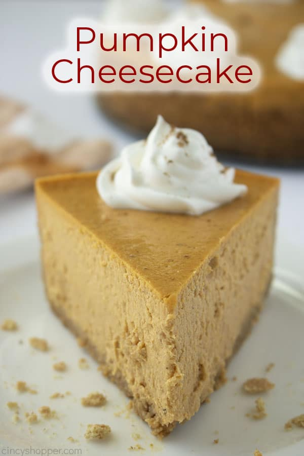 Slice of cheesecake with text Pumpkin Cheesecake