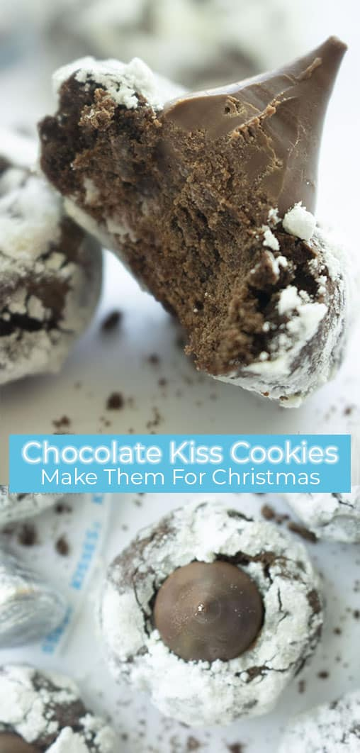 Long pin collage with banner text Chocolate Kiss Cookies Make Them For Christmas