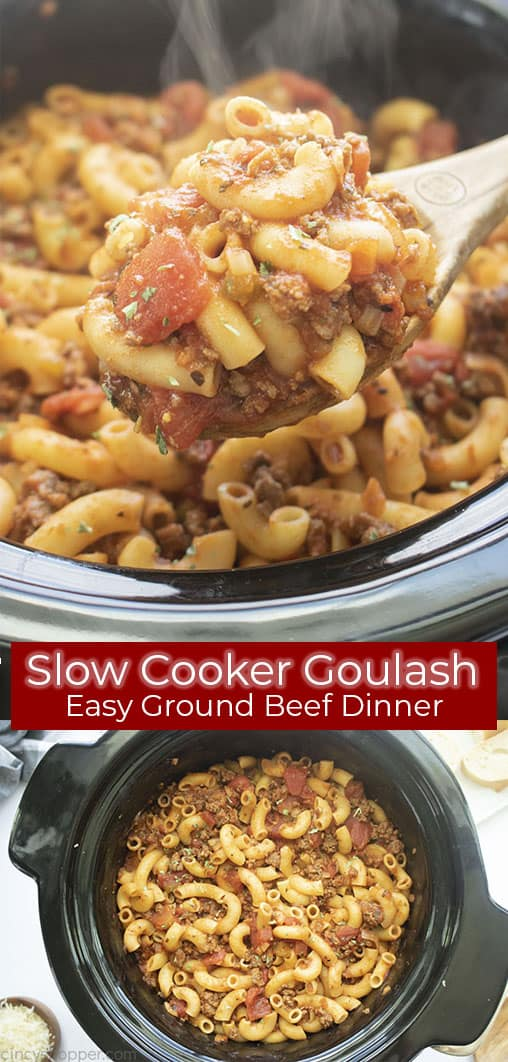 Long pin collage with banner text Slow Cooker Goulash Easy Ground Beef Dinner