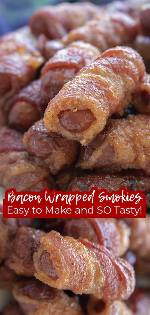 Long pin collage text Bacon Wrapped Smokies Easy to Make and SO Tasty!