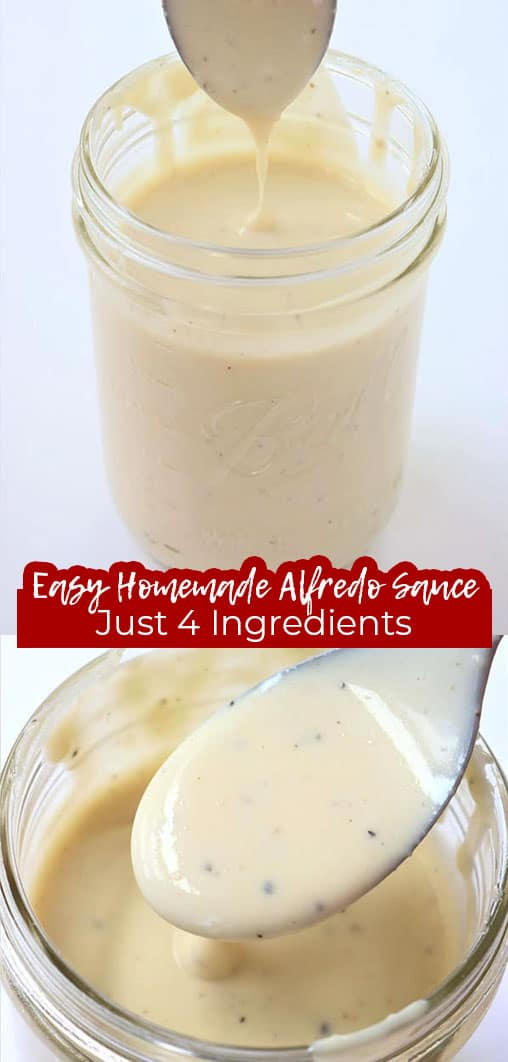 Long pin collage with text Easy Homemade Alfredo Sauce Just 4 Ingredients