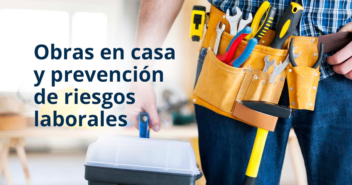 Obras en casa y prevención de riesgos laborales