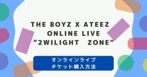 """2021 THE BOYZ X ATEEZ ONLINE LIVE:""""2WILIGHT ZONE"""""""