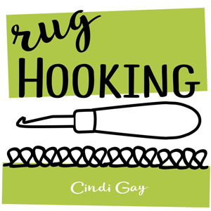 Cindi Gay's Rug Hooking Podcast