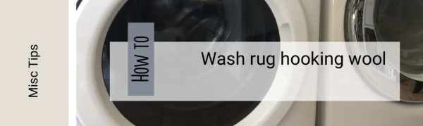 How to wash rug hooking wool