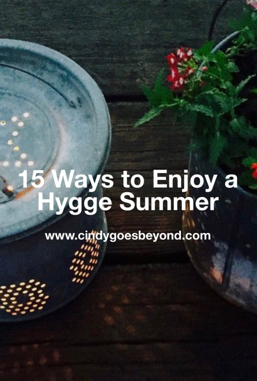 15 Ways to Enjoy a Hygge Summer
