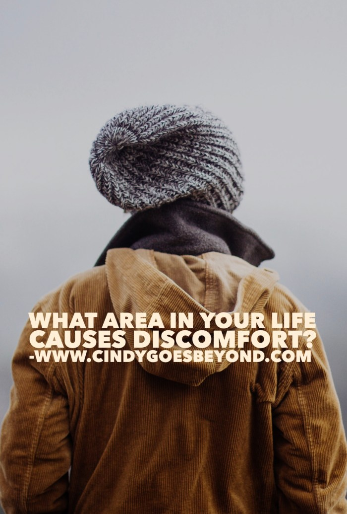 What Area in Your Life Causes Discomfort