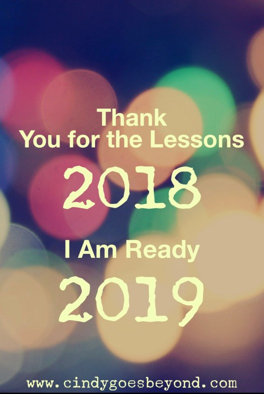 Thank You for the Lessons 2018 - I Am Ready 2019