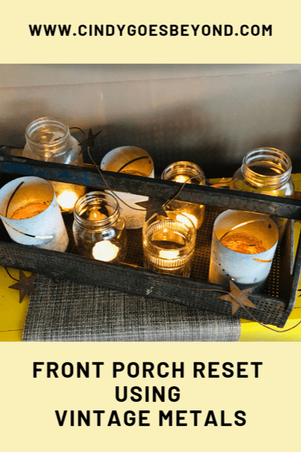 Front Porch Reset Using Vintage Metals