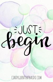 just. begin.