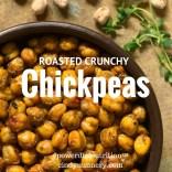Easy Healthy Snack Roast Crunchy Chickpeas