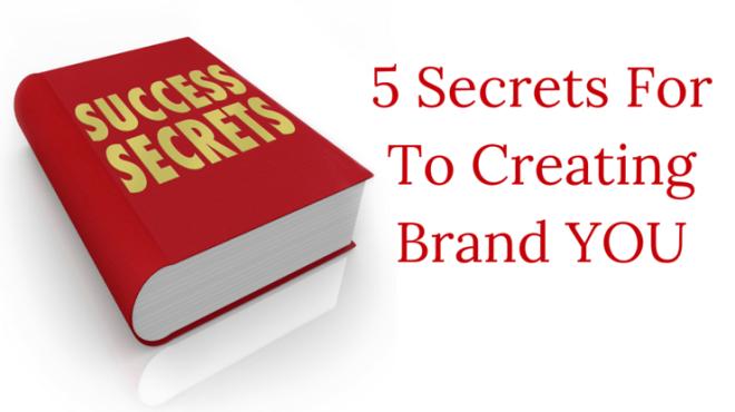 5 secrets to BRAND YOU