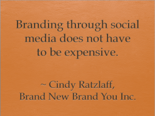 Cindy Ratzlaff of Brand New Brand You says brand marketing need not be expensive.