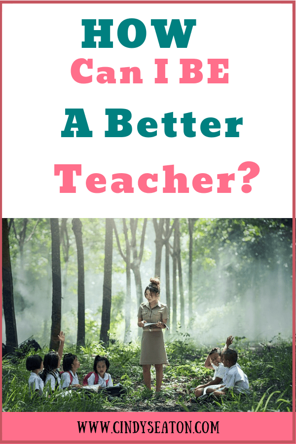 How Can I Be A Better Teacher?